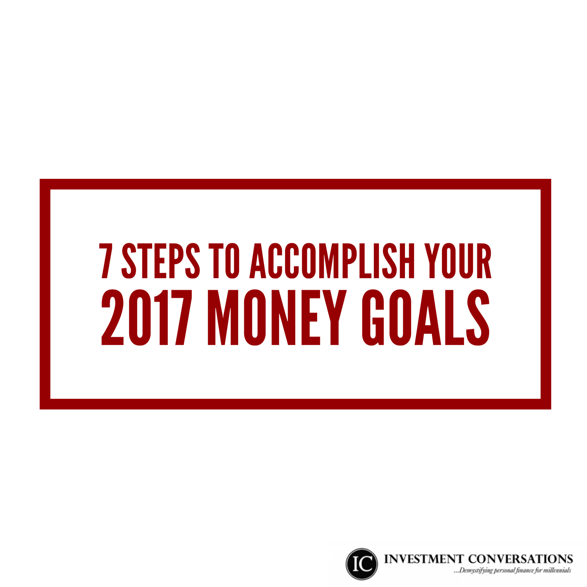 7 Steps To Accomplish Your 2017 Money Goals