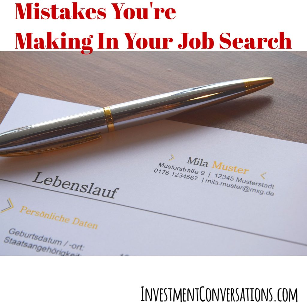 4 Mistakes You\'re Making In Your Job Search - INVESTMENT CONVERSATIONS