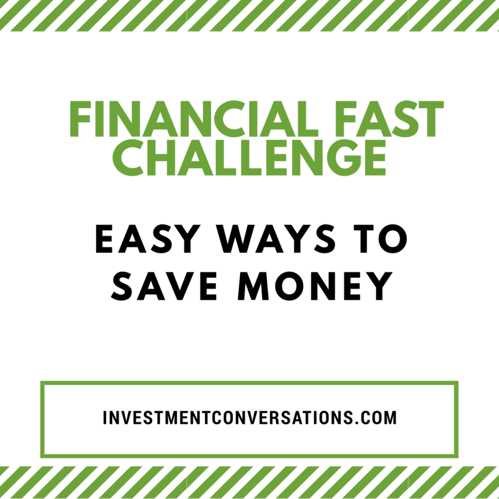 Easy Ways To Save Money: Financial Fast Challenge